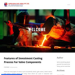 What are some of the attractive features of investing casting?
