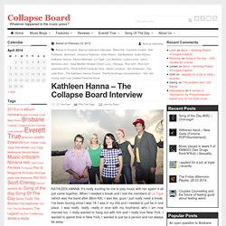 Music features | Kathleen Hanna – The Collapse Board Interview | COLLAPSE BOARD