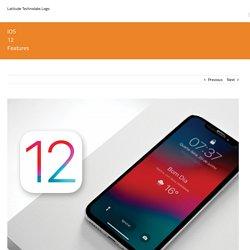 IOS 12 Features - Latitude Technolabs