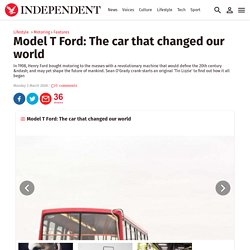 Model T Ford: The car that changed our world
