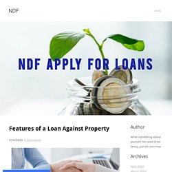 Features of a Loan Against Property - NDF