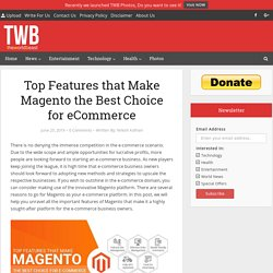 Top Features that Make Magento the Best Choice for eCommerce