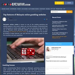 Top features of Malaysia online gambling websites - UCW88