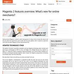 Magento 2 features overview. What's new for online merchants?