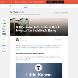 Little-Known Buffer Features: How to Powerup Your Social Media Sharing