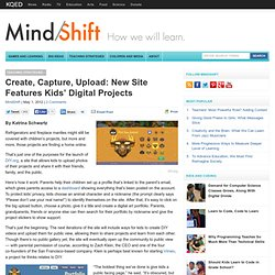 Create, Capture, Upload: New Site Keeps Kids' Digital Projects