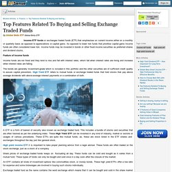 Top Features Related To Buying and Selling Exchange Traded Funds