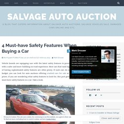 4 Must-have Safety Features When Buying a Car – Salvage Auto Auction