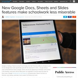 New Google Docs, Sheets and Slides features make schoolwork less miserable