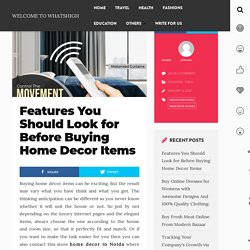 Features You Should Look for Before Buying Home Decor Items