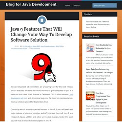 Java 9 Features That Will Change Your Way To Develop Software Solution ~ Blog for Java Development