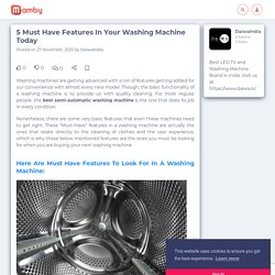 5 Must Have Features In Your Washing Machine Today