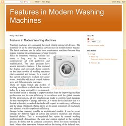 Features in Modern Washing Machines: Features in Modern Washing Machines