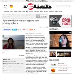 Aperture Gallery featuring two new photographers - Winston-Salem Journal: Visual Arts