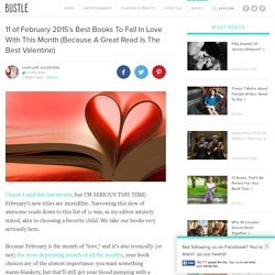 11 of February 2015's Best Books To Fall In Love With This Month (Because A Great Read Is The Best Valentine)