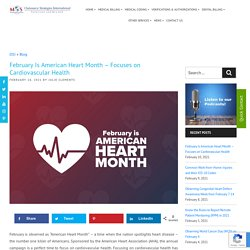 February Is American Heart Month - Focuses on Cardiovascular Health