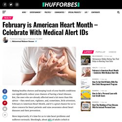 February is American Heart Month – Celebrate With Medical Alert IDs – Hufforbes