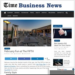 February Fun at The FIFTH - TIME BUSINESS NEWS