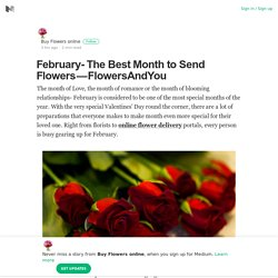 February- The Best Month to Send Flowers — FlowersAndYou