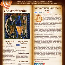 February 10 at Greyfriars Kirk « The World of the Blue Bells Trilogy