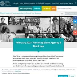 February 2021: Honoring Black Agency & Black Joy