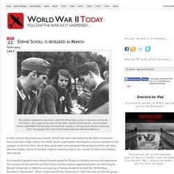22nd February 1943: Sophie Scholl beheaded in Munich