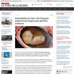 Fécondation in vitro : des Français réalisent une impression 3D d'un embryon