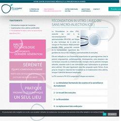 Fécondation in vitro ( avec ou sans micro-injection ICSI ) - Procréalis