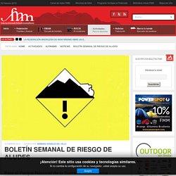 BOLETÍN SEMANAL DE RIESGO DE ALUDES - Federación Madrileña de Montañismo