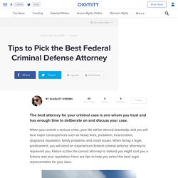 Tips to Pick the Best Federal Criminal Defense Attorney