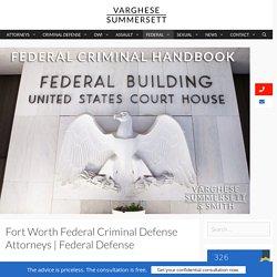 Fort Worth Federal Criminal Defense Attorneys