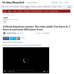 Federal donations system: The rules stink! You know it, I know it and most MPs know it too