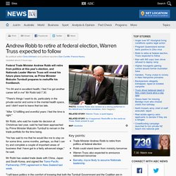 Andrew Robb to retire at federal election, Warren Truss expected to follow