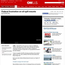 Federal frustration on oil spill mounts