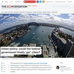 Urban policy: could the federal government finally 'get' cities?