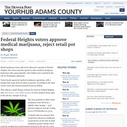 Federal Heights voters approve medical marijuana, reject retail pot shops