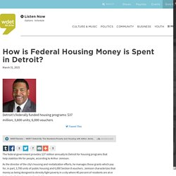 How is Federal Housing Money is Spent in Detroit?