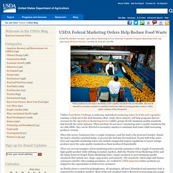 USDA 18/06/15 USDA Federal Marketing Orders Help Reduce Food Waste