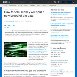 How federal money will spur a new breed of big data — Cloud Computing News