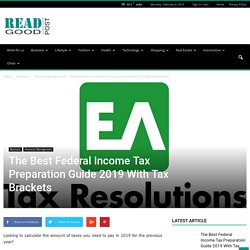 The Best Federal Income Tax Preparation Guide 2019 With Tax Brackets
