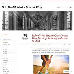 Federal Way Urgent Care Center: Why Take Up Running and How to Start