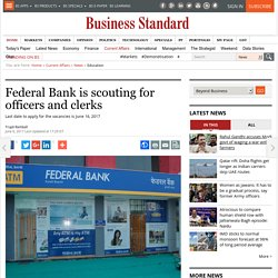 Federal Bank is scouting for officers and clerks