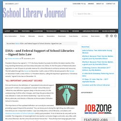 ESSA—and Federal Support of School Libraries—Signed Into Law