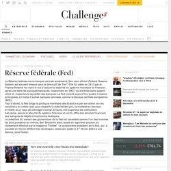 Réserve fédérale (Fed) : définition et actualités