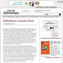 Fédéralisme à marche forcée, par Serge Halimi