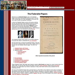 the federalist essays were written for what purpose Why were the federalist papers written a: the federalist papers were a series of essays published in several new york state newspapers purpose of federalist.