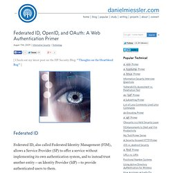 Federated ID, OpenID, and OAuth: A Web Authentication Primer