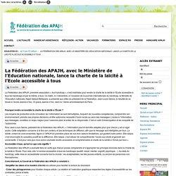 La charte de la laïcité à l'Ecole accessible à tous (APAJH Association pour Adultes et Jeunes Handicapés et Ministère Education Nationale)