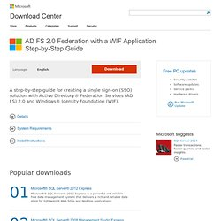 Download details: AD FS 2.0 Federation with a WIF Application Step-by-Step Guide