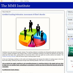 The MMS Institute: Certified Coaching Federation: Assessment of Client's Results